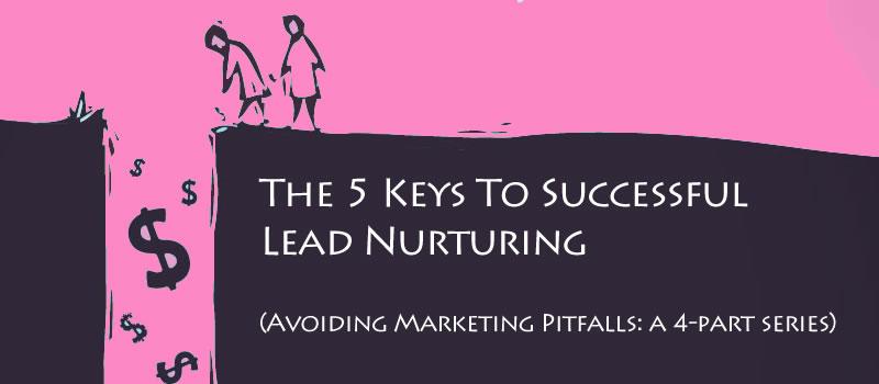 5 Keys to Successful Lead Nurturing