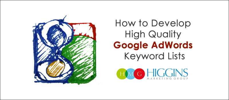 How to Develop High Quality Google AdWords Keyword Lists