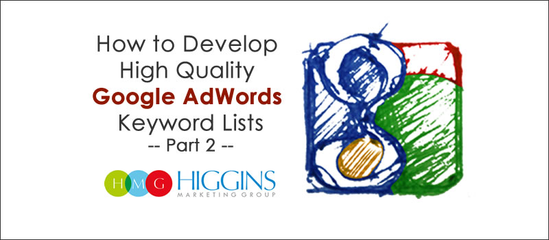How to Develop High Quality Google AdWords Keyword Lists (Part 2)