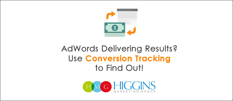 Is AdWords Delivering Results? Set Up Conversion Tracking to Find Out!