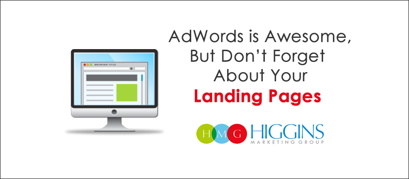 AdWords is Awesome… But Don't Forget About Your Landing Pages!