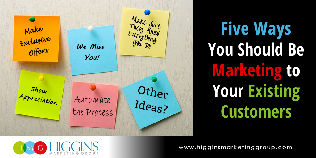 Five Ways You Should Be Marketing to Your Existing Customers