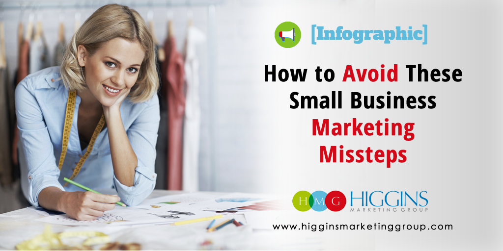 How to Avoid These Small Business Marketing Missteps