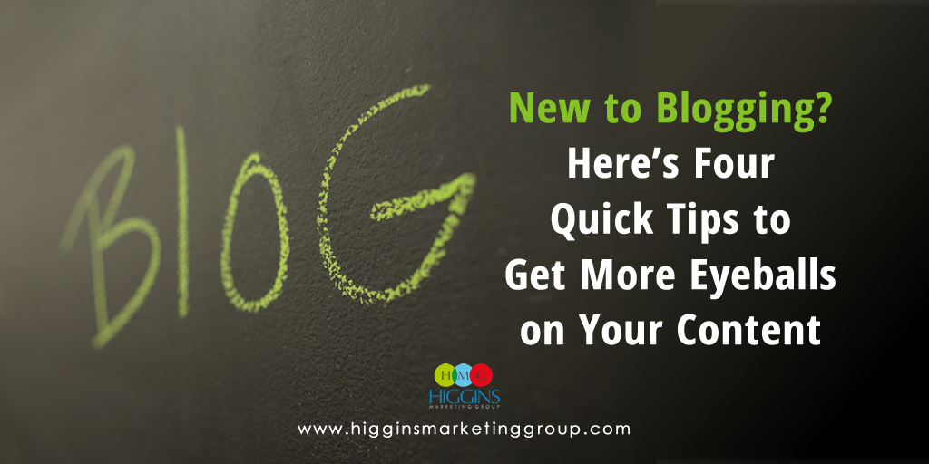 New to Blogging?  Here's Four Quick Tips to Get More Eyeballs on Your Content