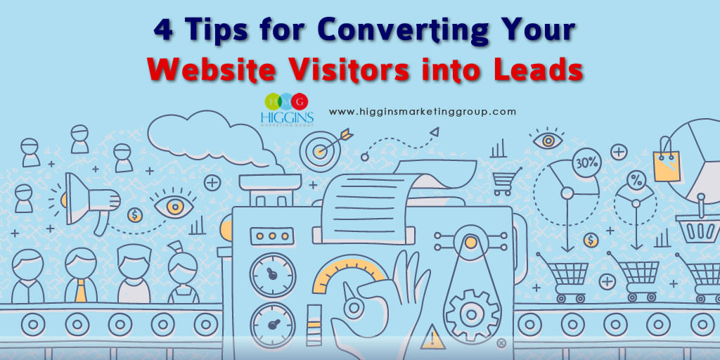 Higgins Marketing Group Convert Visitors into Leads
