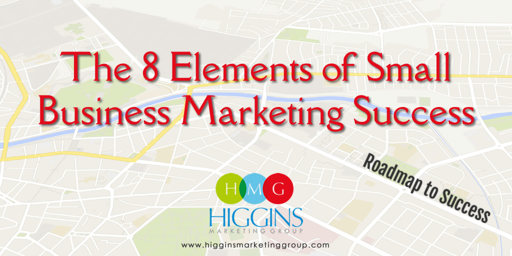 The 8 Elements of Small Business Marketing Success