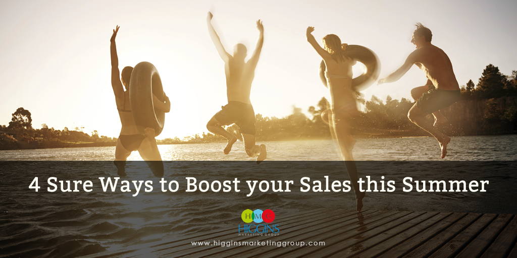 Higgins-Marketing-Group-4-Sure-Ways-To-Boost-Sales-This-Summer