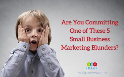 Are You Committing One of These 5 Common Small Business Marketing Blunders?
