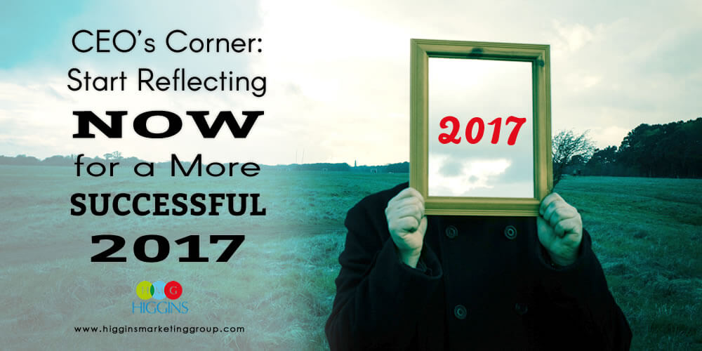 CEO's Corner: Start Reflecting NOW for a More Successful 2017