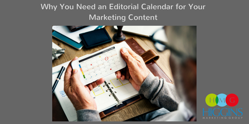 Why You Need an Editorial Calendar for Your Marketing Content