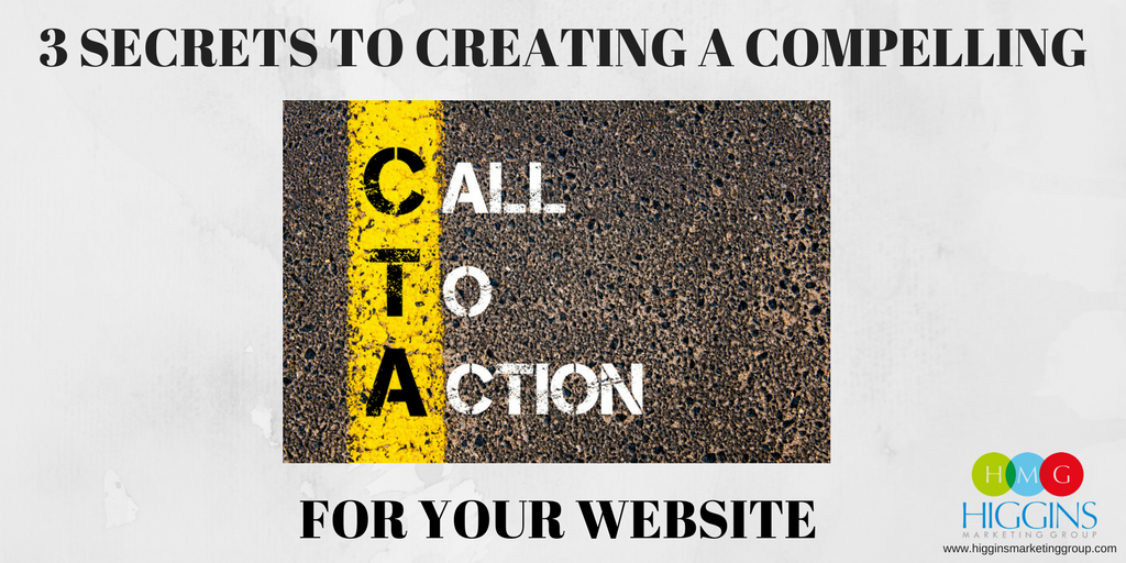 3 Secrets to Creating a Compelling Call-to-Action for Your Website