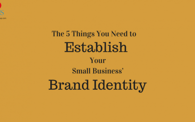The 5 Things You Need to Establish Your Small Business' Brand Identity