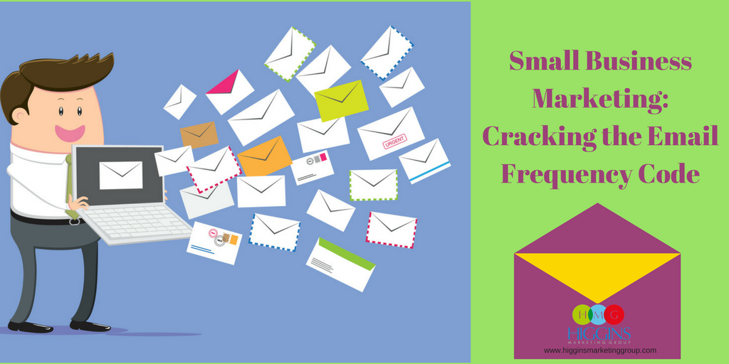 Small Business Marketing: Cracking the Email Frequency Code