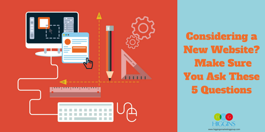 Considering a New Website?  Make Sure You Ask These 5 Questions