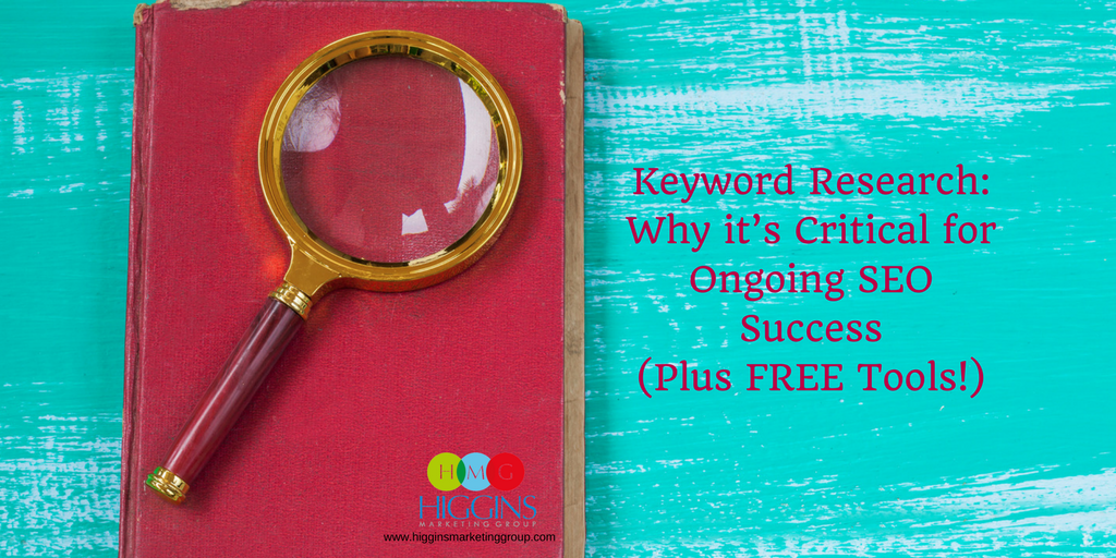 Keyword Research: Why it's Critical for Ongoing SEO Success (Plus FREE Tools!)