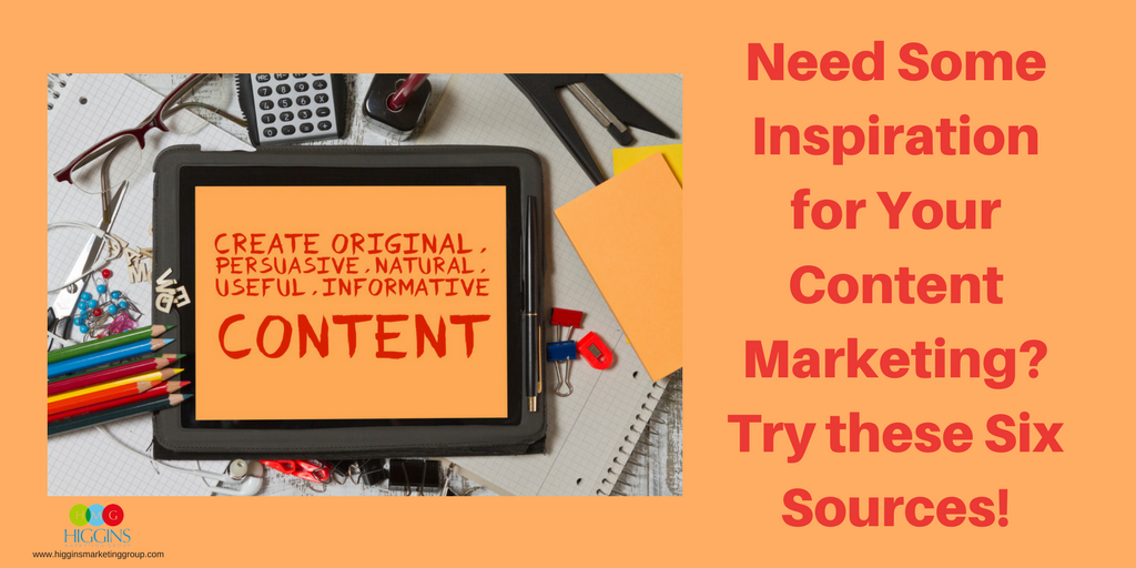 Need Some Inspiration for Your Content Marketing? Try these Six Sources!