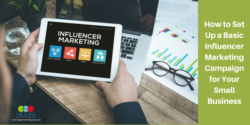 How to Set Up a Basic Influencer Marketing Campaign for Your Small Business