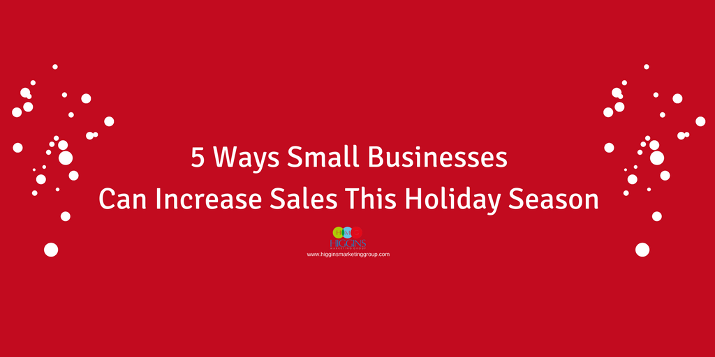 5 Ways Small Businesses Can Increase Sales This Holiday Season