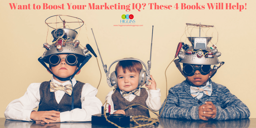 Want to Boost Your Marketing IQ?  These 4 Books Will Help!