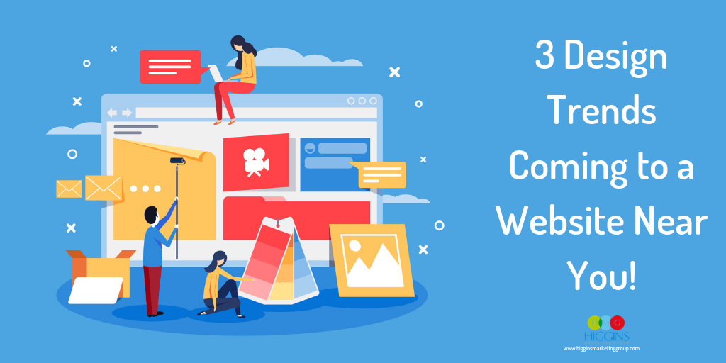 3 Design Trends Coming to a Website Near You!