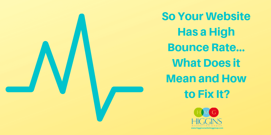 So Your Website Has a High Bounce Rate… What Does it Mean and How to Fix It?