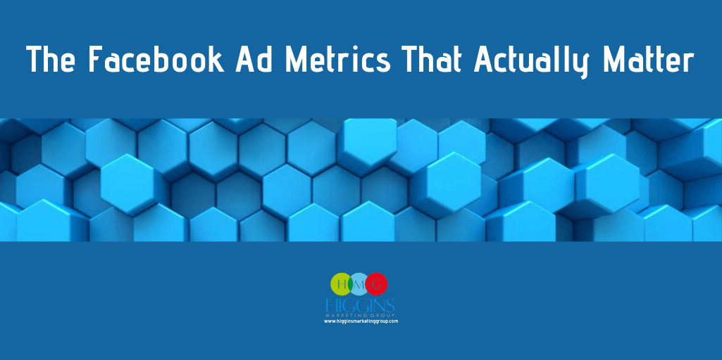 The Facebook Ad Metrics That Actually Matter
