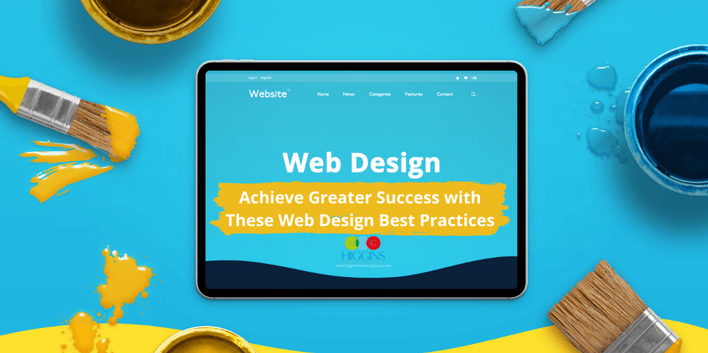 Achieve Greater Success with These Web Design Best Practices