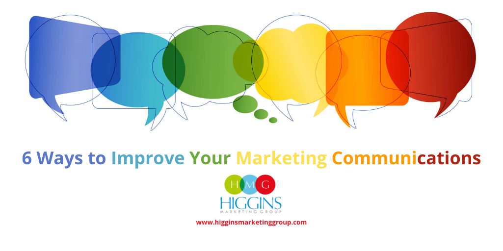 6 Ways to Improve Your Marketing Communications